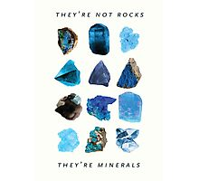 They're minerals Photographic Print