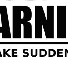 warning - may take sudden naps - black Sticker
