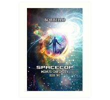 Spacecop 2 Art Print