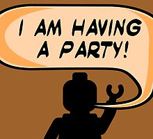 """I AM HAVING A PARTY"" Invitation by Chillee Wilson from Customize My Minifig by ChilleeW"