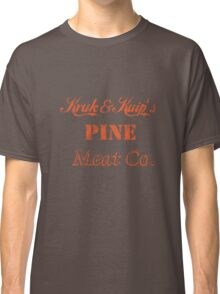 Kruk and Kuip's Pine Meat Company Classic T-Shirt