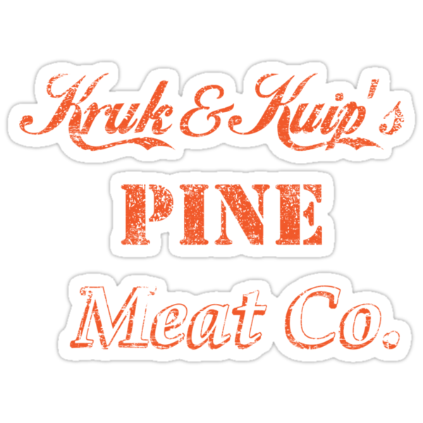 Kruk and Kuip's Pine Meat Company by ghost650
