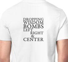 Dropping Wisdom Bombs Unisex T-Shirt