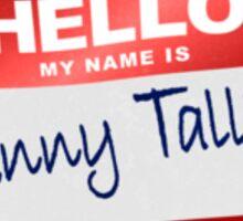 Hello My Name Is Jenny Tallia Sticker