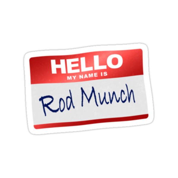 Hello My Name Is Rod Munch by BroadcastMedia