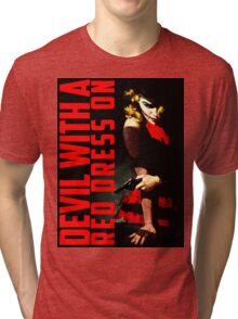 Devil with a Red Dress On Tri-blend T-Shirt
