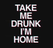 Take me Drunk I'm Home by Robert Ward