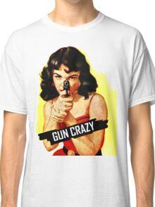 Gun Crazy Classic Classic T-Shirt