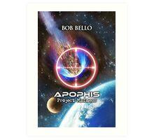 Apophis: Project Madness Art Print