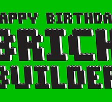 HAPPY BIRTHDAY BRICK BUILDER by Chillee Wilson from Customize My Minifig by ChilleeW