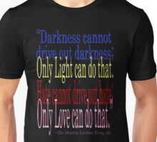 HATE cannot drive out Hate. MLK Unisex T-Shirt