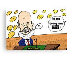 Ben Bernanke editorial cartoon Canvas Print