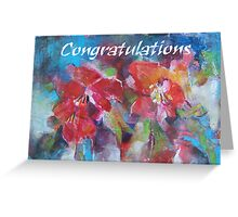 Congratulations Greeting Cards - Art - Flowers Greeting Card