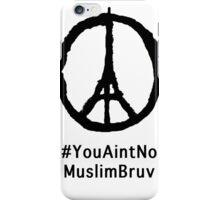 #YouAintNoMuslimBruv iPhone Case/Skin