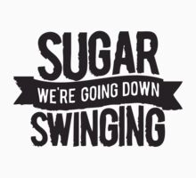 sugar we're going down by Guts n' Gore