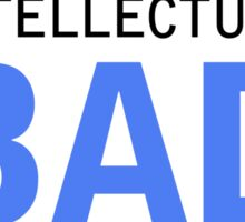 Intellectual Bad A$$ Sticker