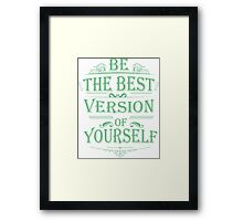 be the best Framed Print