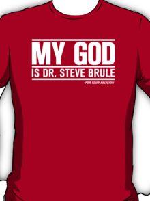 Brule For God T-Shirt
