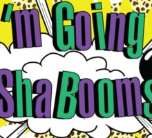 I'm going to Shabooms ! Sticker
