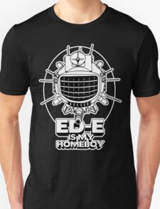 ED-E is My Homeboy on Color T-Shirt