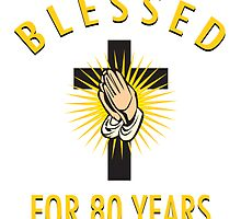 Religious 80th Birthday Gift by thepixelgarden