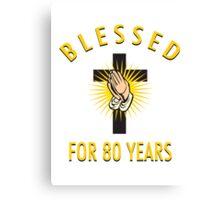 Religious 80th Birthday Gift Canvas Print