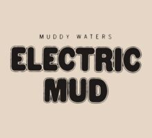 Electric Mud - Muddy Waters by ndw1010