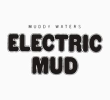 Electric Mud - Muddy Waters Kids Clothes
