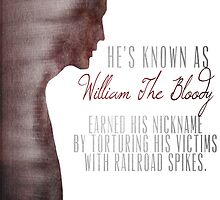 """William """"The Bloody"""" Pratt - Spike - by Caitlin Jacobs"""
