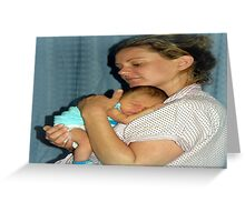 My Daughter & new born Grandson Greeting Card