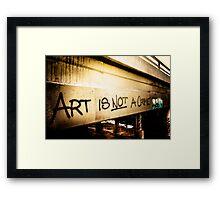 Art Is Not A Crime Framed Print