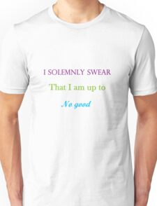 I Solemnly Swear That I am up to no Good... Unisex T-Shirt