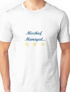 Mischief Managed... Unisex T-Shirt