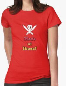 Hade ni Ikuse! Womens Fitted T-Shirt