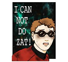 I cannot do zat! Photographic Print