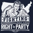 Fighting for the Right to Party by LibertyManiacs