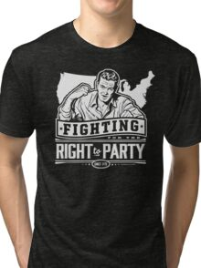 Fighting for the Right to Party Tri-blend T-Shirt