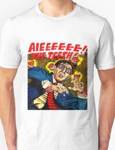 AIEEEEEEEE! THE TEETH! T-Shirt
