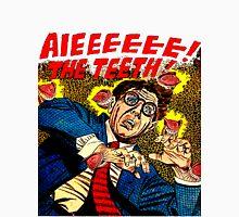 AIEEEEEEEE! THE TEETH! Unisex T-Shirt