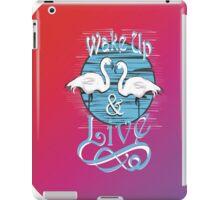 wake up and live iPad Case/Skin