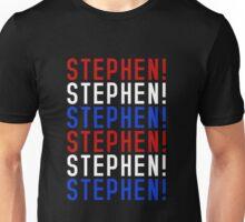 STEPHEN! STEPHEN! STEPHEN! Unisex T-Shirt
