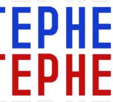STEPHEN! STEPHEN! STEPHEN! Sticker