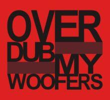 Over DUB my woofers  Kids Tee