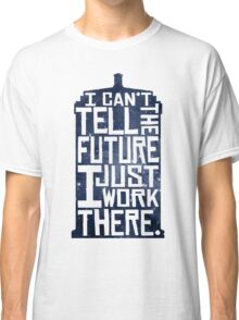 I Can't Tell The Future Classic T-Shirt