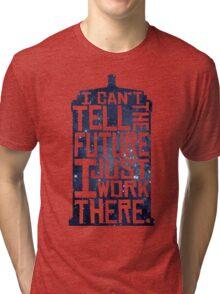 I Can't Tell The Future Tri-blend T-Shirt