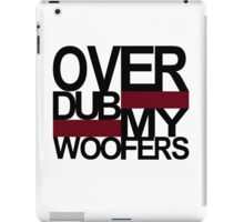 Over DUB my woofers  iPad Case/Skin