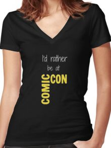 I'd Rather Be At Comic-Con (black) Women's Fitted V-Neck T-Shirt