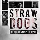 Straw Dogs by Shoul