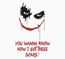You Wanna Know How I Got These Scars T-Shirt by downwithzyteth