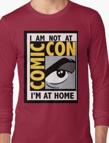 I'm Not At Comic Con Long Sleeve T-Shirt
